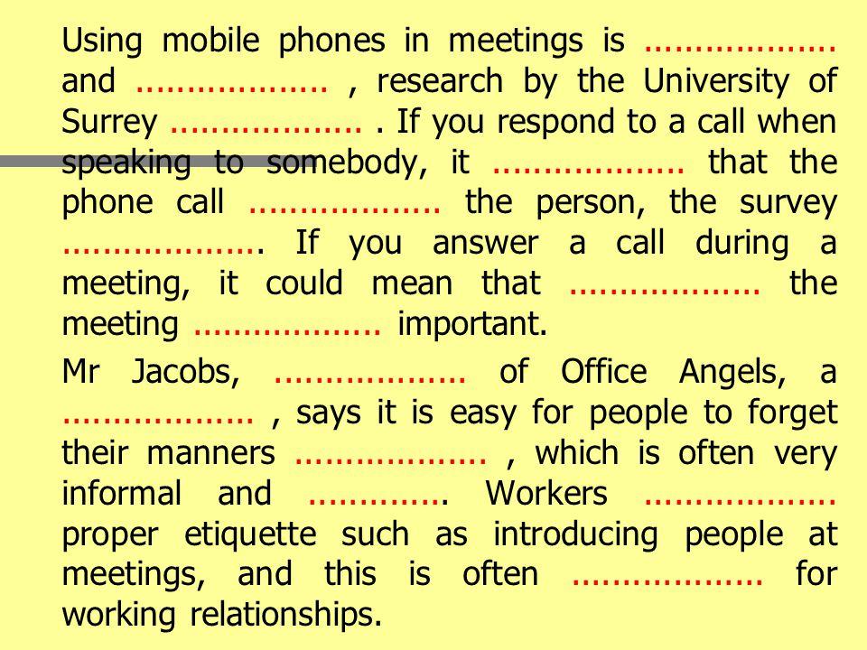 Using mobile phones in meetings is...................