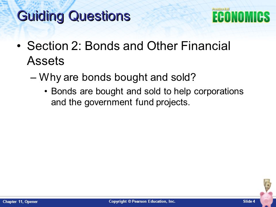 Copyright © Pearson Education, Inc.Slide 55 Chapter 11, Opener Review Now that you have learned how the stock market works, go back and answer the Chapter Essential Question.