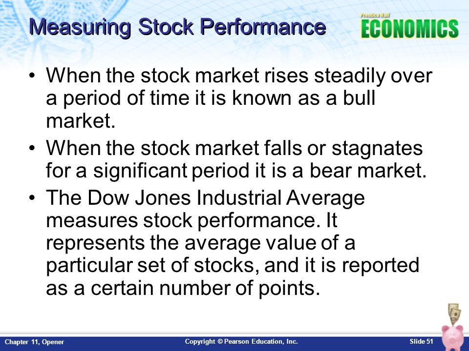 Copyright © Pearson Education, Inc.Slide 51 Chapter 11, Opener Measuring Stock Performance When the stock market rises steadily over a period of time