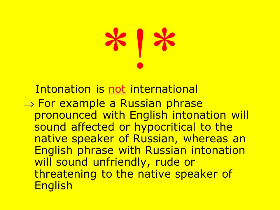 SPECIFIED RUSSIAN DEFINITION OF INTONATION THE SOUND FACILITY OF SPEECH WITH THE HELP OF WHICH A SPEAKER AND A HEARER MARK A SEPARATE UTTERANCE IN THE STREAM OF SPEECH.