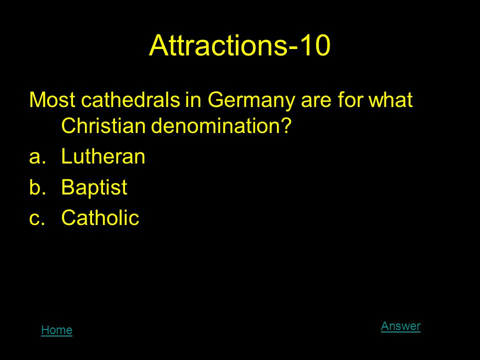 Attractions-10 Most cathedrals in Germany are for what Christian denomination.