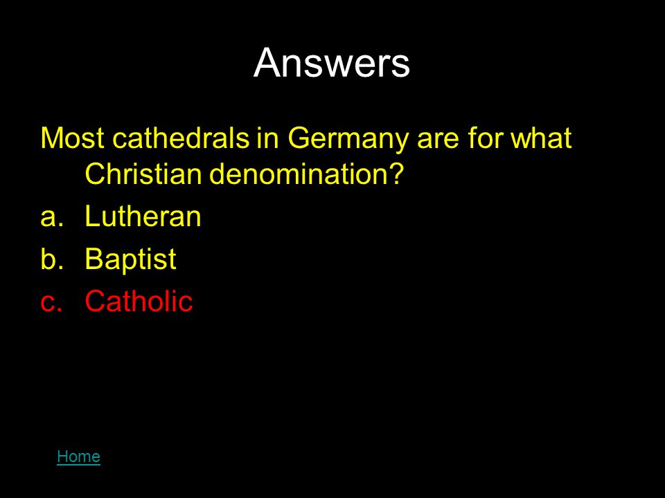 Answers Most cathedrals in Germany are for what Christian denomination.