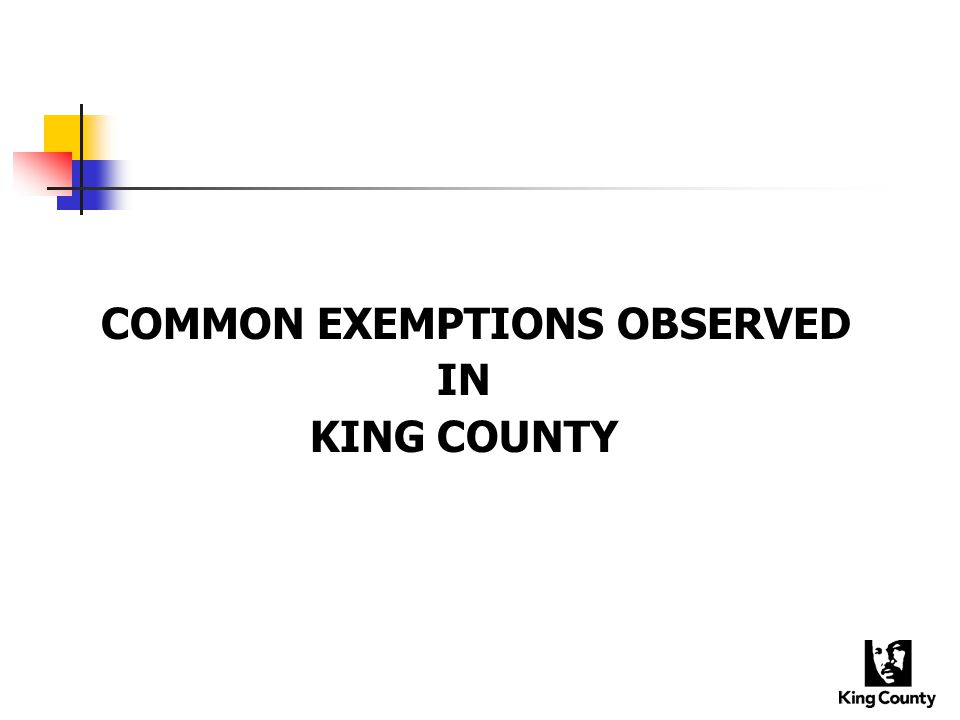 COMMON EXEMPTIONS OBSERVED IN KING COUNTY
