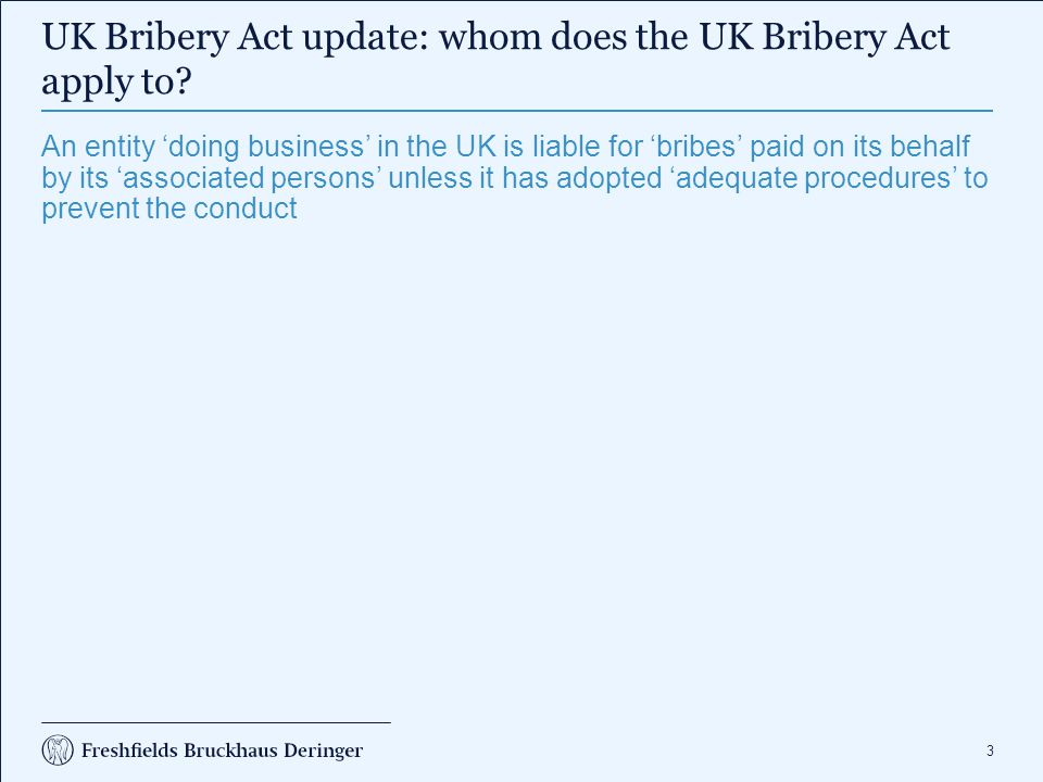 3 UK Bribery Act update: whom does the UK Bribery Act apply to.