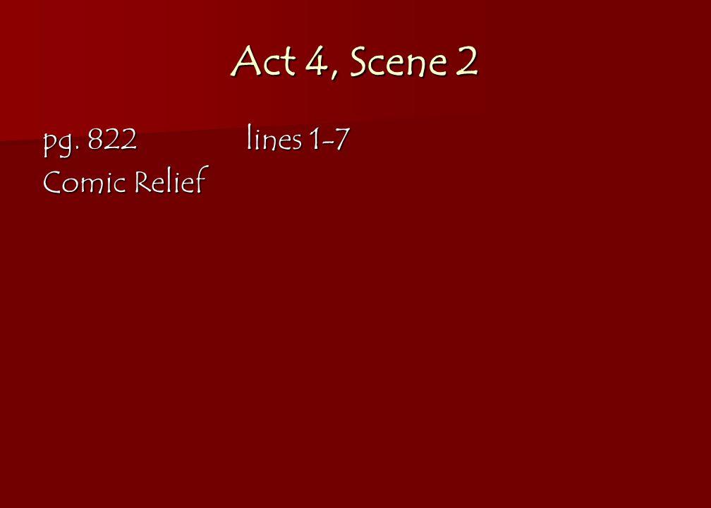 Act 4, Scene 2 pg. 822lines 1-7 Comic Relief