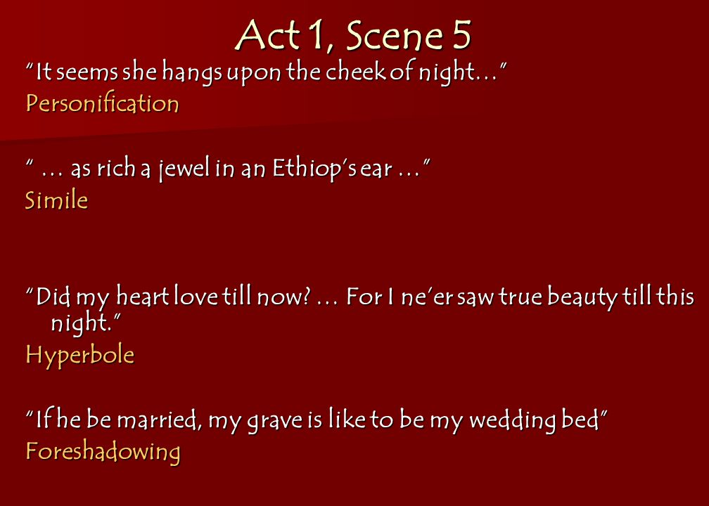 romeo juliet literary term notes drain th six weeks ppt  act 1 scene 5 it seems she hangs upon the cheek of night personification