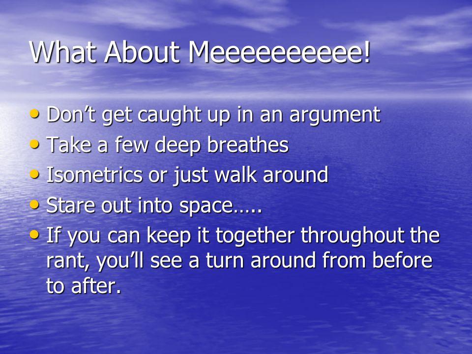 What About Meeeeeeeeee.