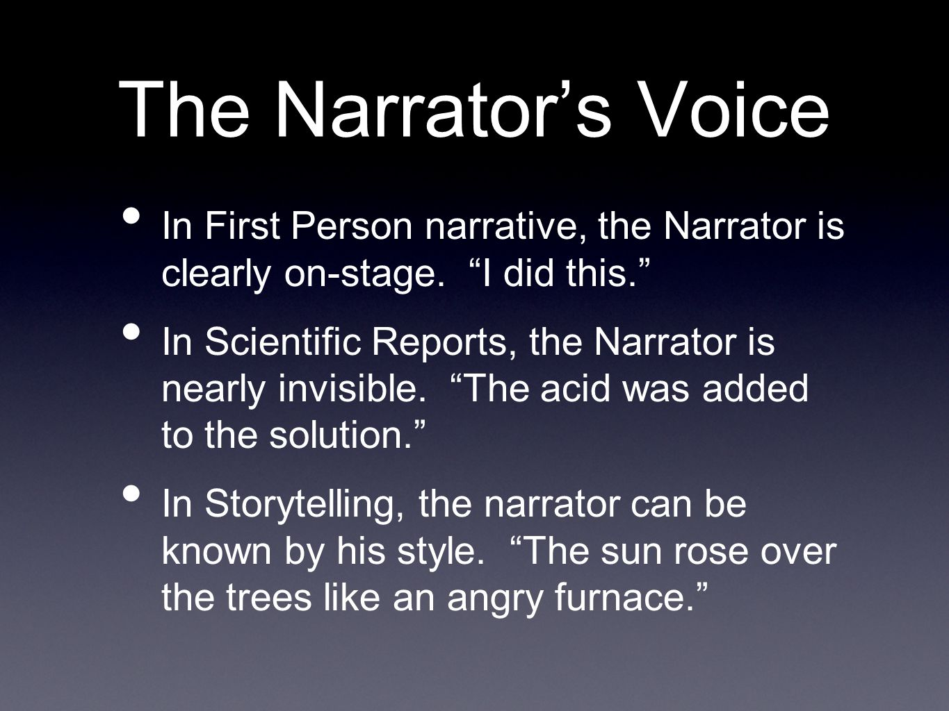 The Narrator's Voice In First Person narrative, the Narrator is clearly on-stage.