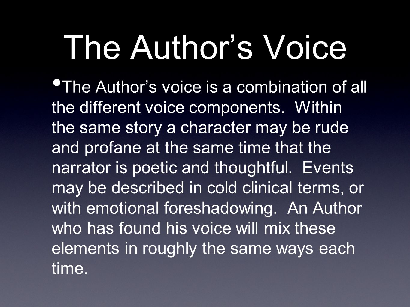 The Author's Voice The Author's voice is a combination of all the different voice components.