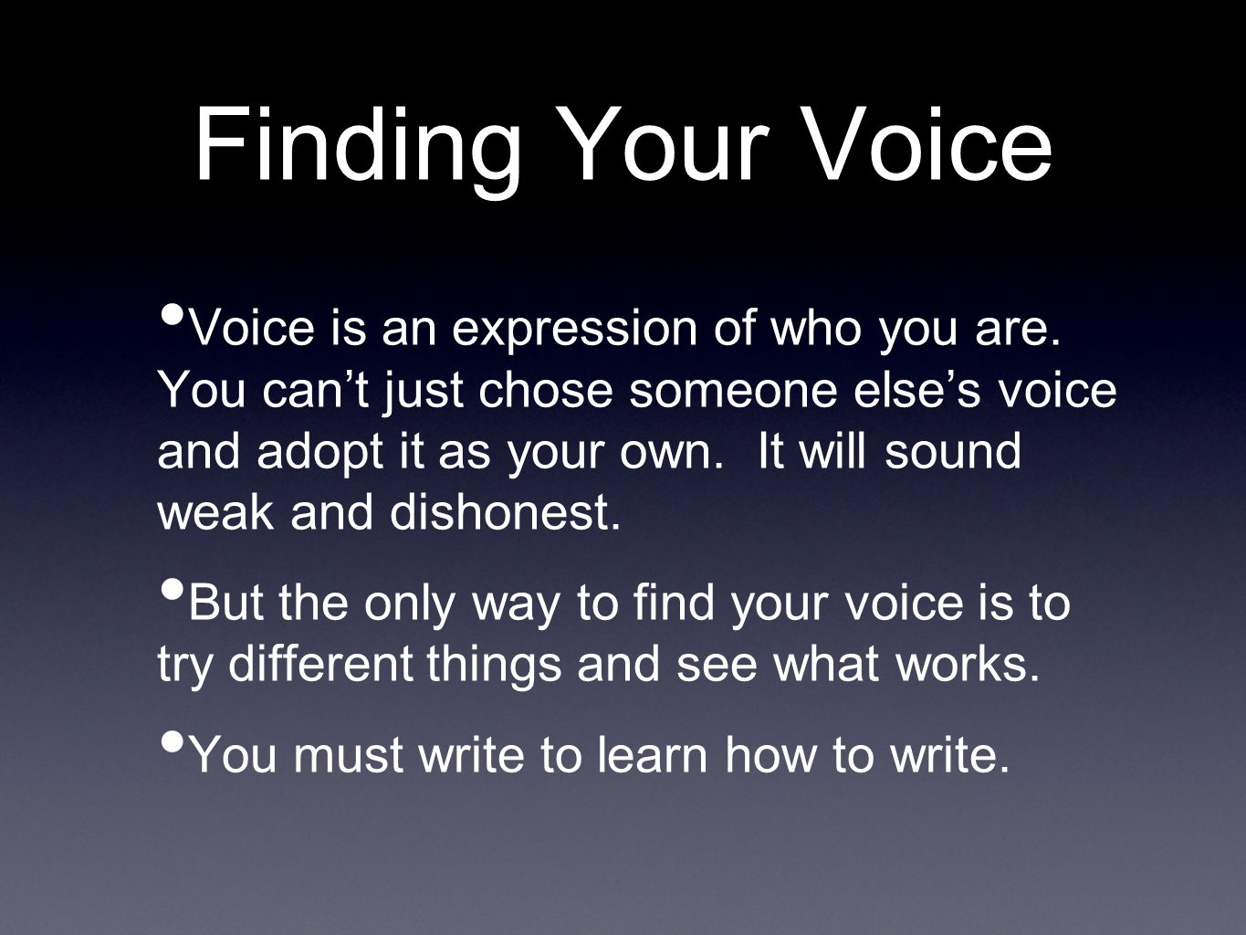 Finding Your Voice Voice is an expression of who you are.