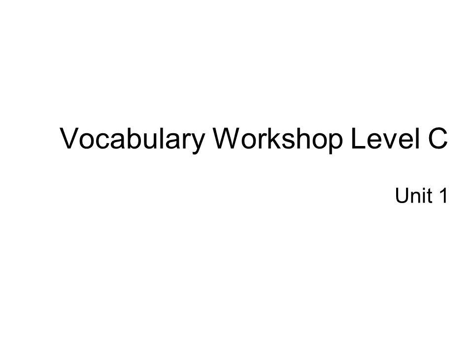Vocabulary Workshop Level C Unit 1