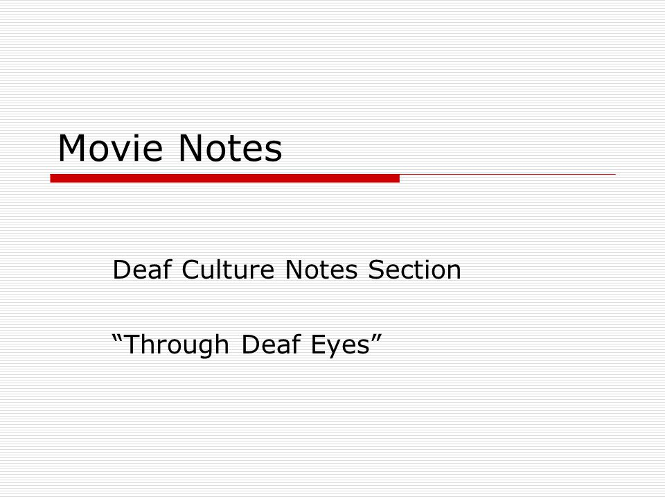 "Movie Notes Deaf Culture Notes Section ""Through Deaf Eyes"""