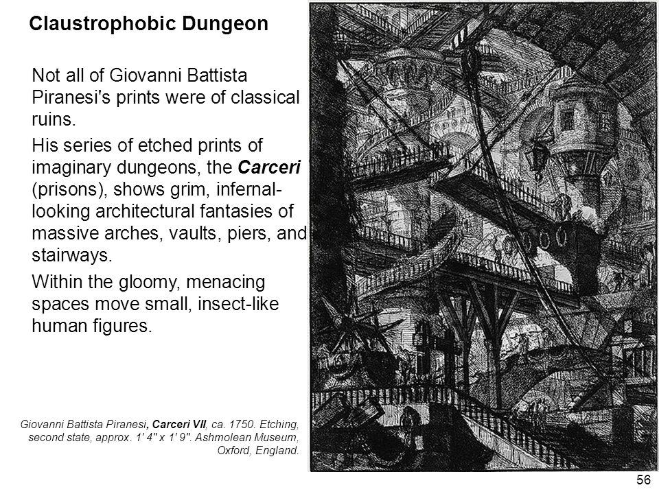 Claustrophobic Dungeon Not all of Giovanni Battista Piranesi s prints were of classical ruins.