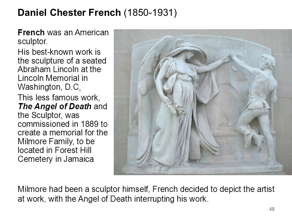 Daniel Chester French (1850-1931) French was an American sculptor.