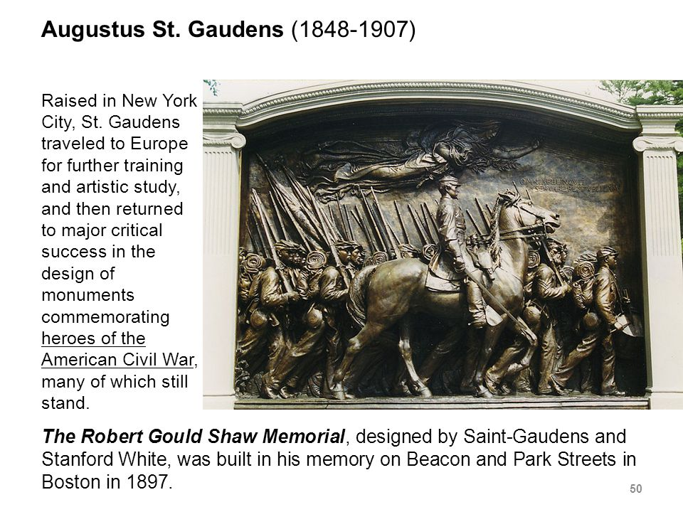 Augustus St. Gaudens (1848-1907) Raised in New York City, St.