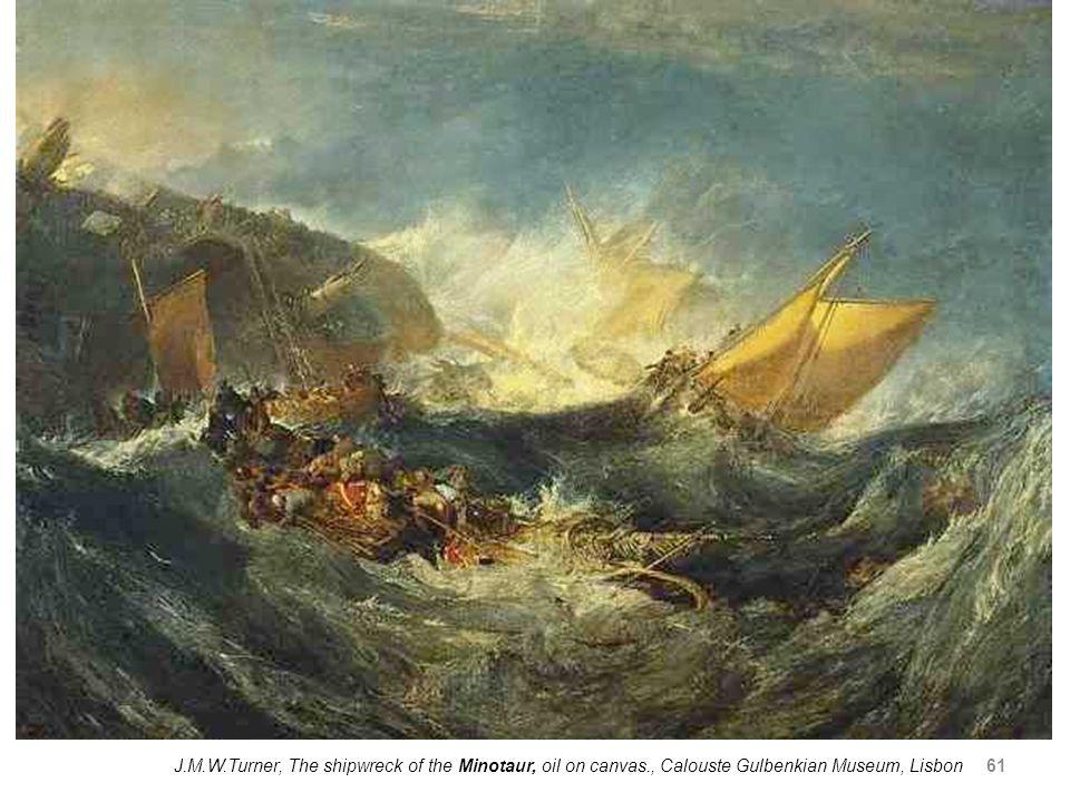 61 J.M.W.Turner, The shipwreck of the Minotaur, oil on canvas., Calouste Gulbenkian Museum, Lisbon