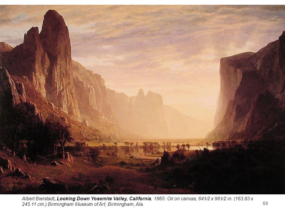 69 Albert Bierstadt, Looking Down Yosemite Valley, California, 1865.