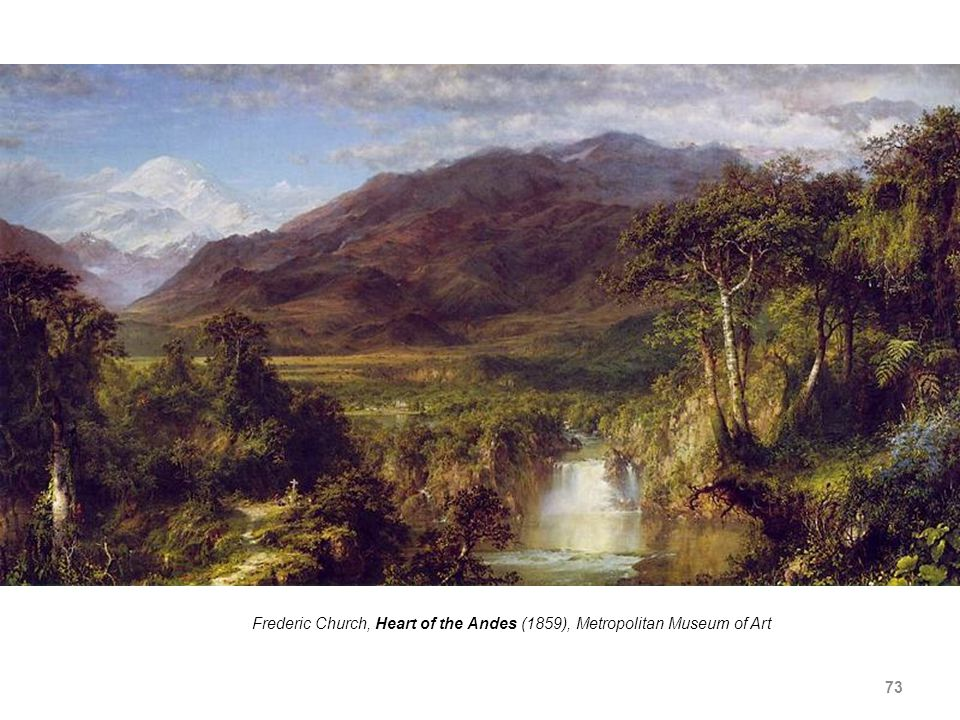 73 Frederic Church, Heart of the Andes (1859), Metropolitan Museum of Art