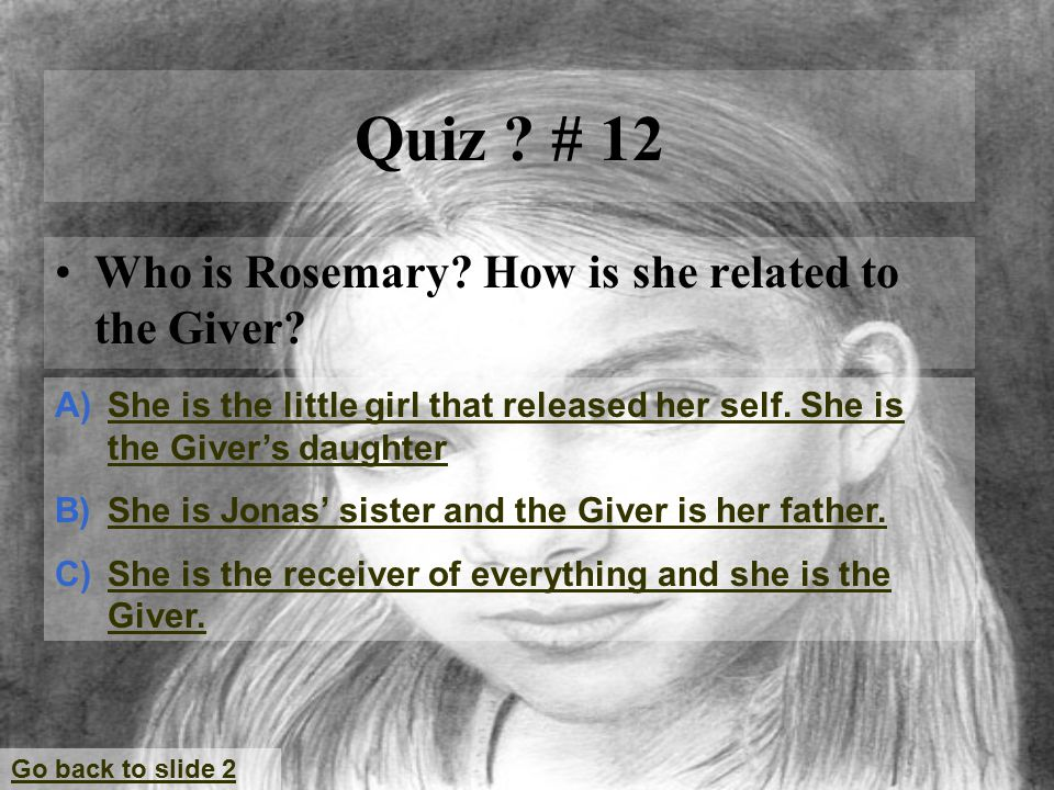 Quiz . # 12 Who is Rosemary. How is she related to the Giver.