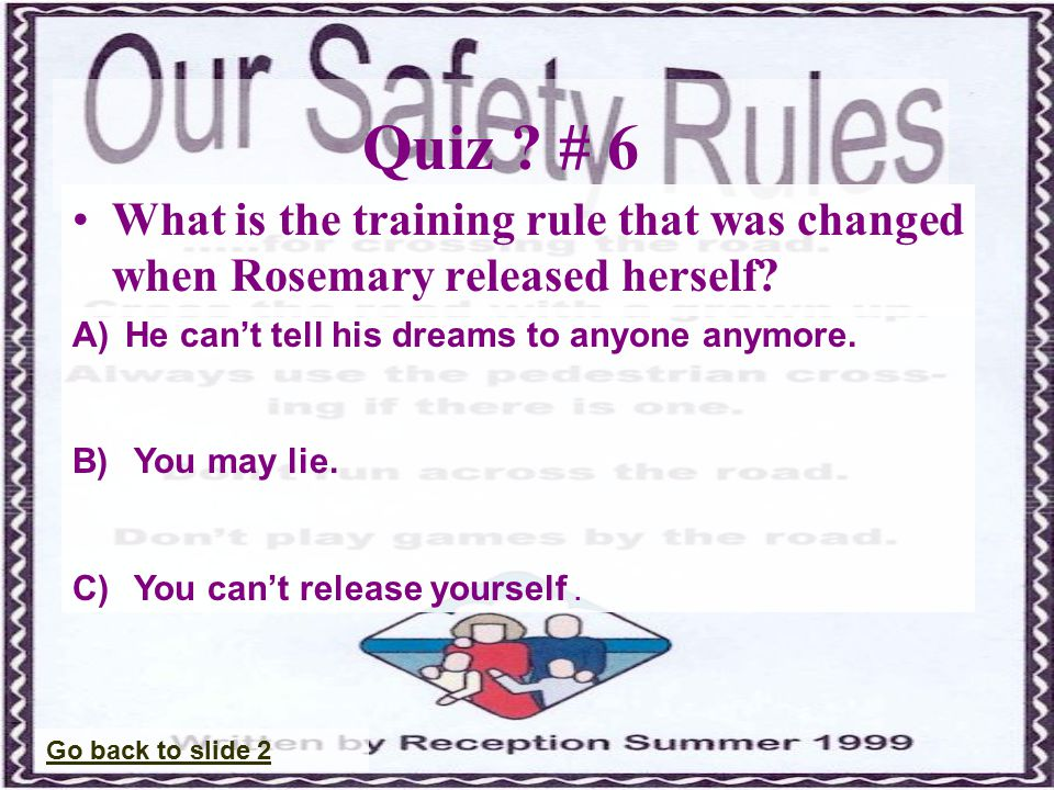 Quiz . # 6 What is the training rule that was changed when Rosemary released herself.