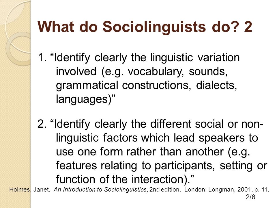 """1. """"Identify clearly the linguistic variation involved (e.g. vocabulary, sounds, grammatical constructions, dialects, languages)"""" 2. """"Identify clearly"""
