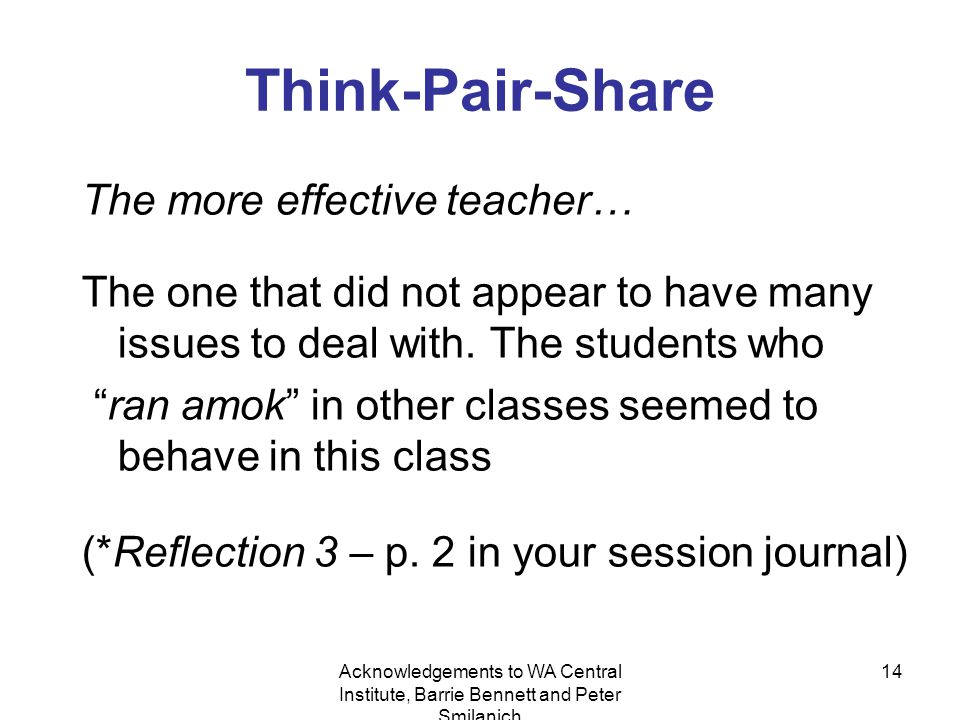 14 Think-Pair-Share The more effective teacher… The one that did not appear to have many issues to deal with.