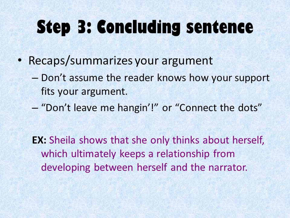 Step 2: Evidence There should be at least 2 pieces of evidence in a paragraph.
