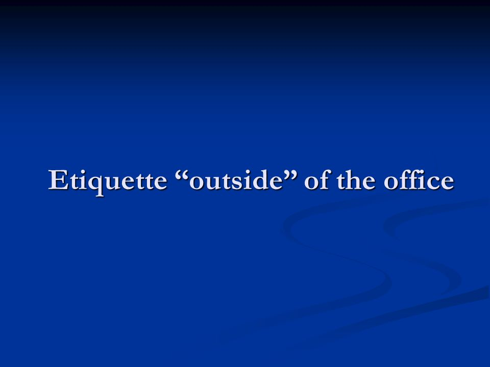 Etiquette outside of the office