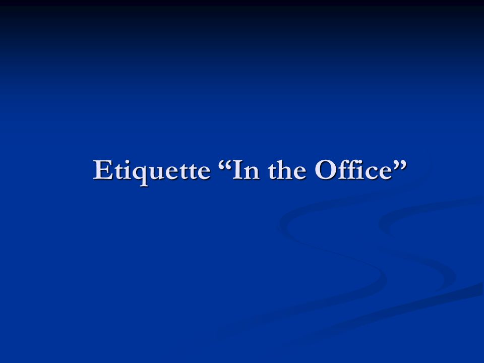 Etiquette In the Office