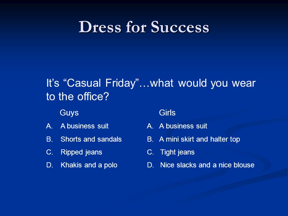 It's Casual Friday …what would you wear to the office.
