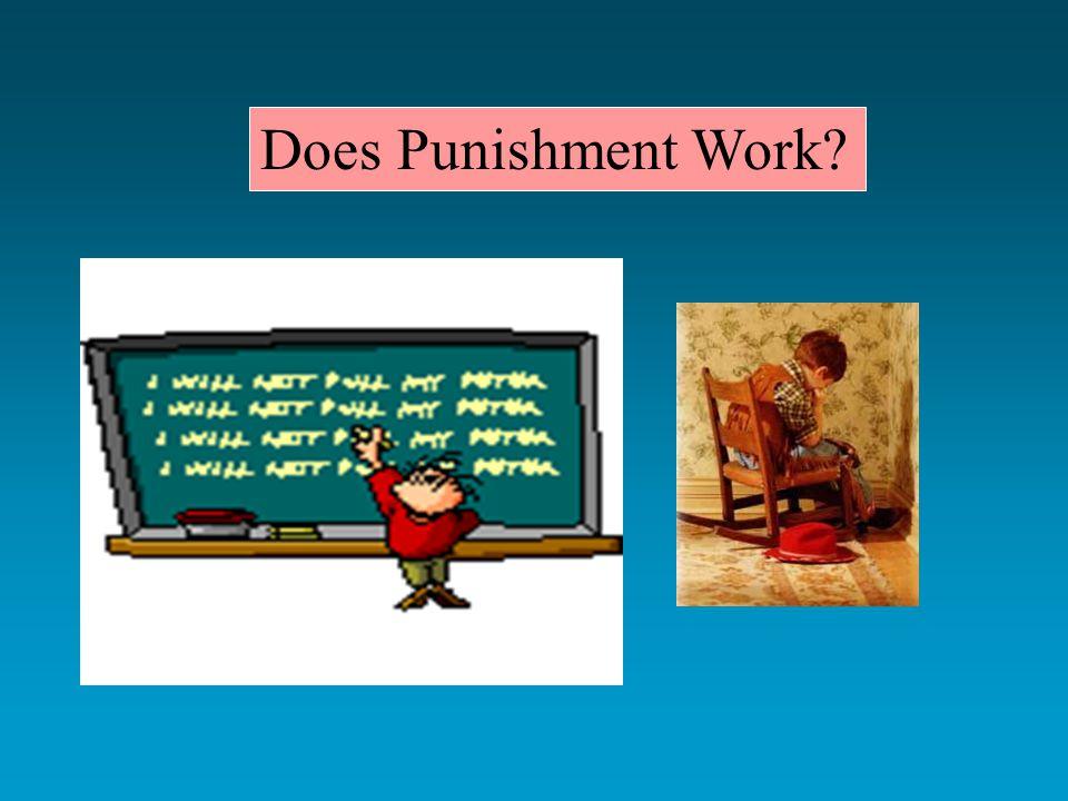 Does punishment work.