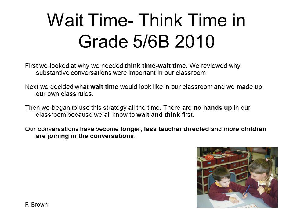 F.Brown Wait Time 5/6 B 2010 Wait time ….