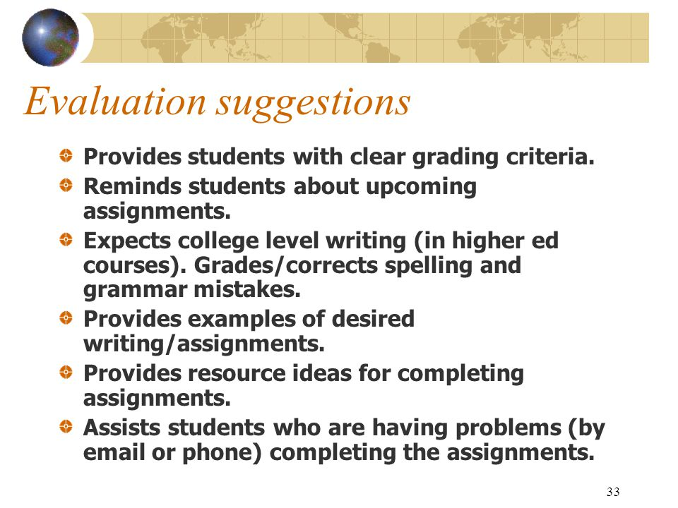 33 Evaluation suggestions Provides students with clear grading criteria.