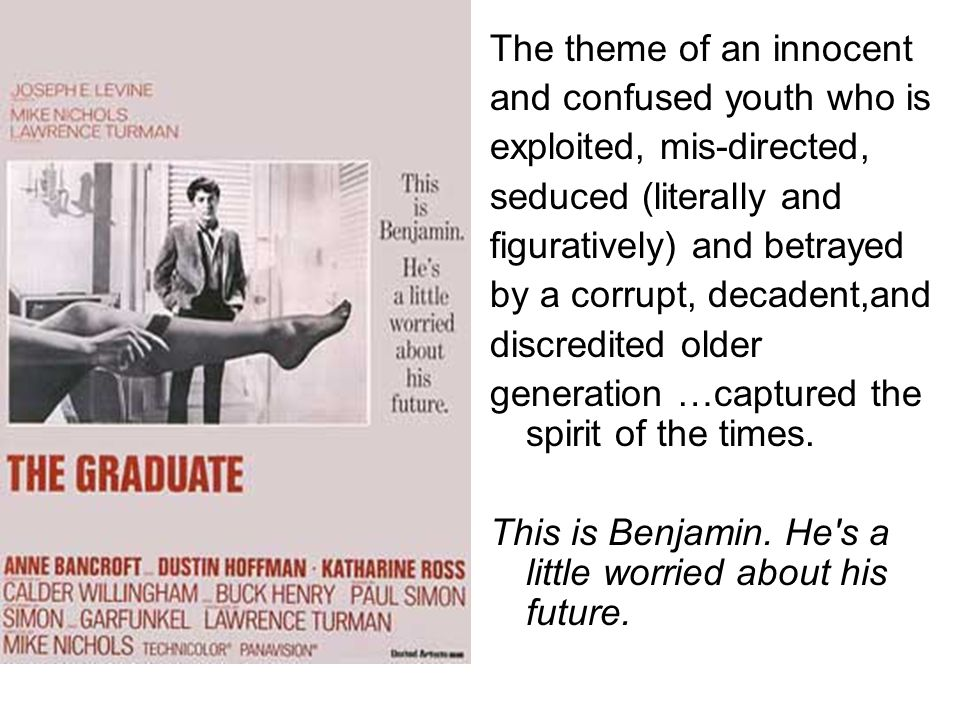 The Graduate is one of the most important films of the late 1960 s.