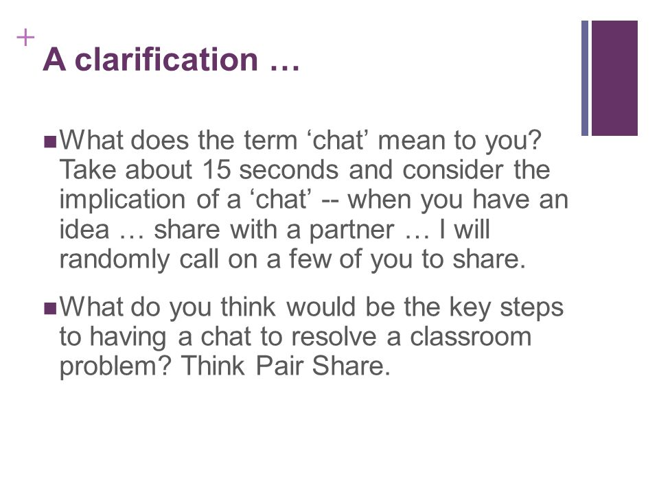 + A clarification … What does the term 'chat' mean to you.