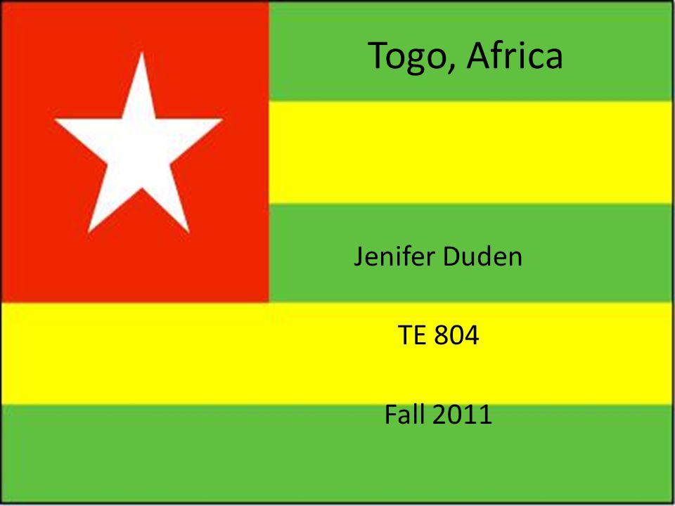Togo, Africa Jenifer Duden TE 804 Fall 2011