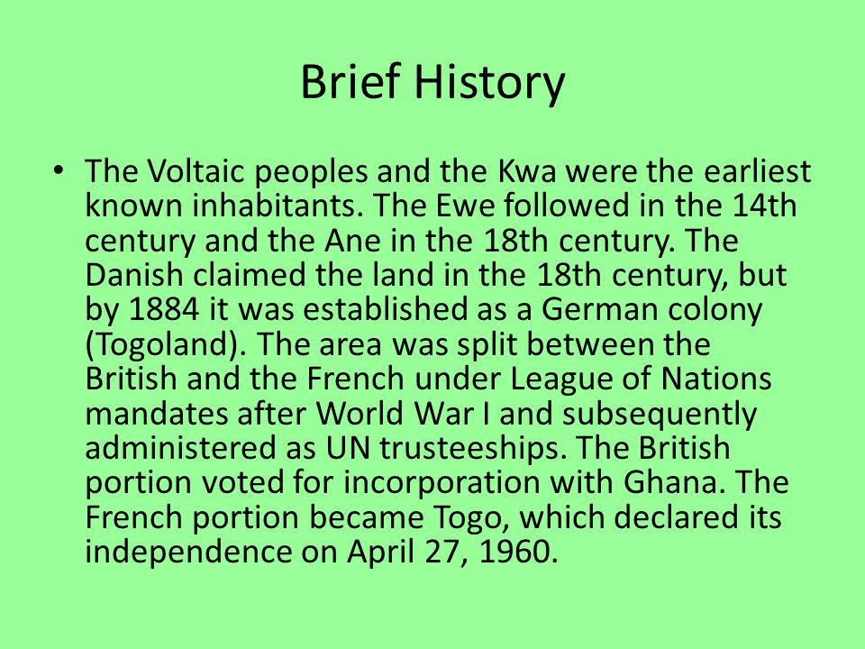 Brief History The Voltaic peoples and the Kwa were the earliest known inhabitants.