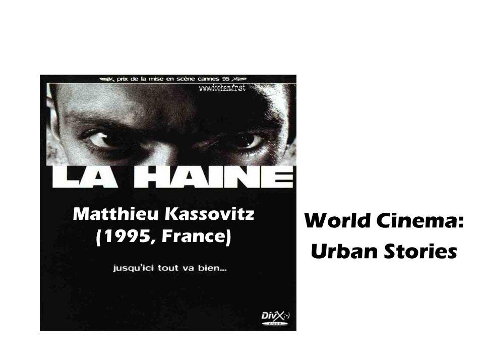 Matthieu Kassovitz (1995, France) World Cinema: Urban Stories