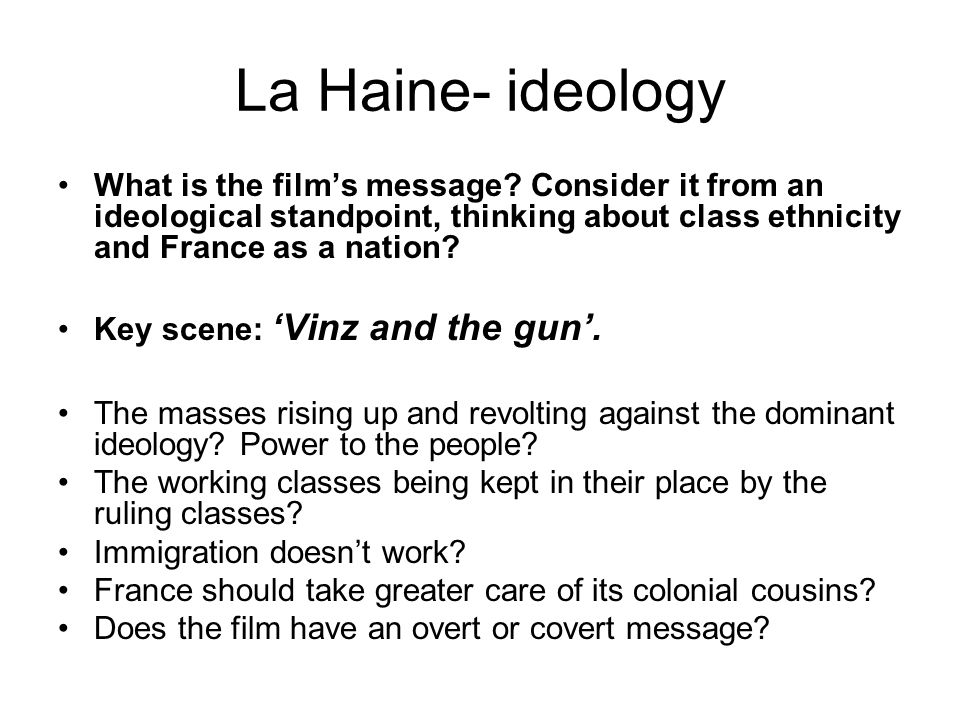 La Haine- ideology What is the film's message.