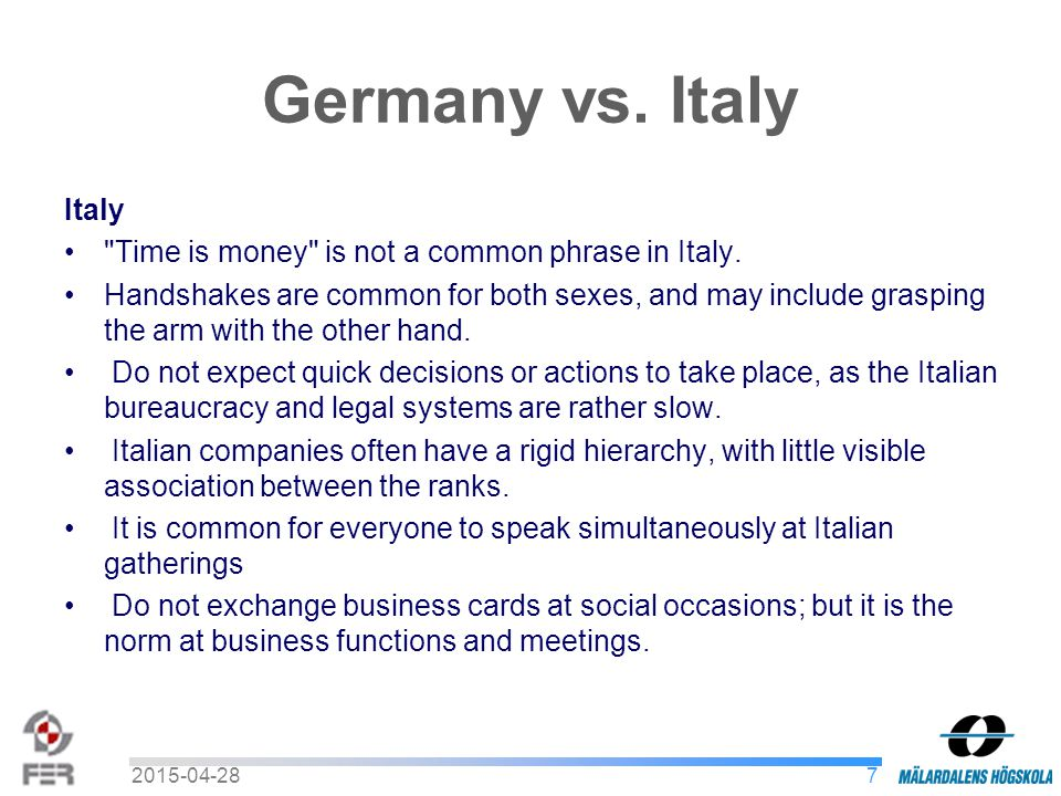 Germany vs. Italy Italy Time is money is not a common phrase in Italy.
