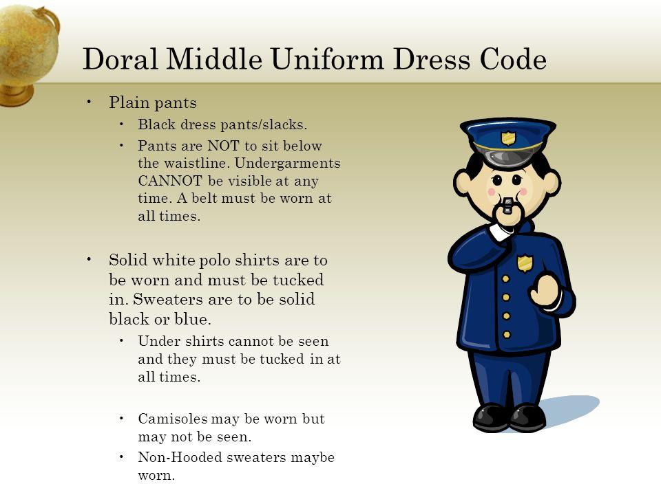 Doral Middle Uniform Dress Code Plain pants Black dress pants/slacks.
