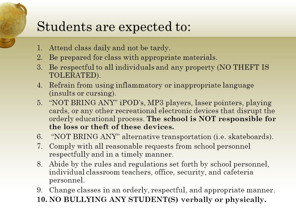 Students are expected to: 1.Attend class daily and not be tardy.