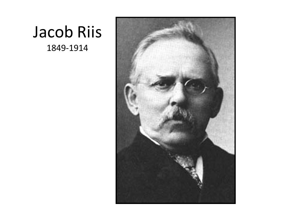 Jacob Riis 1849-1914