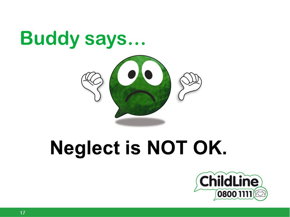 Neglect is NOT OK. 17 Buddy says…