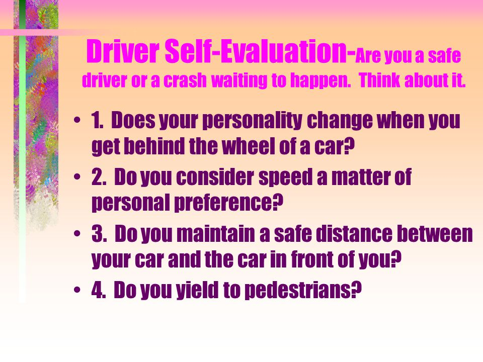 Driver Self-Evaluation- Are you a safe driver or a crash waiting to happen.