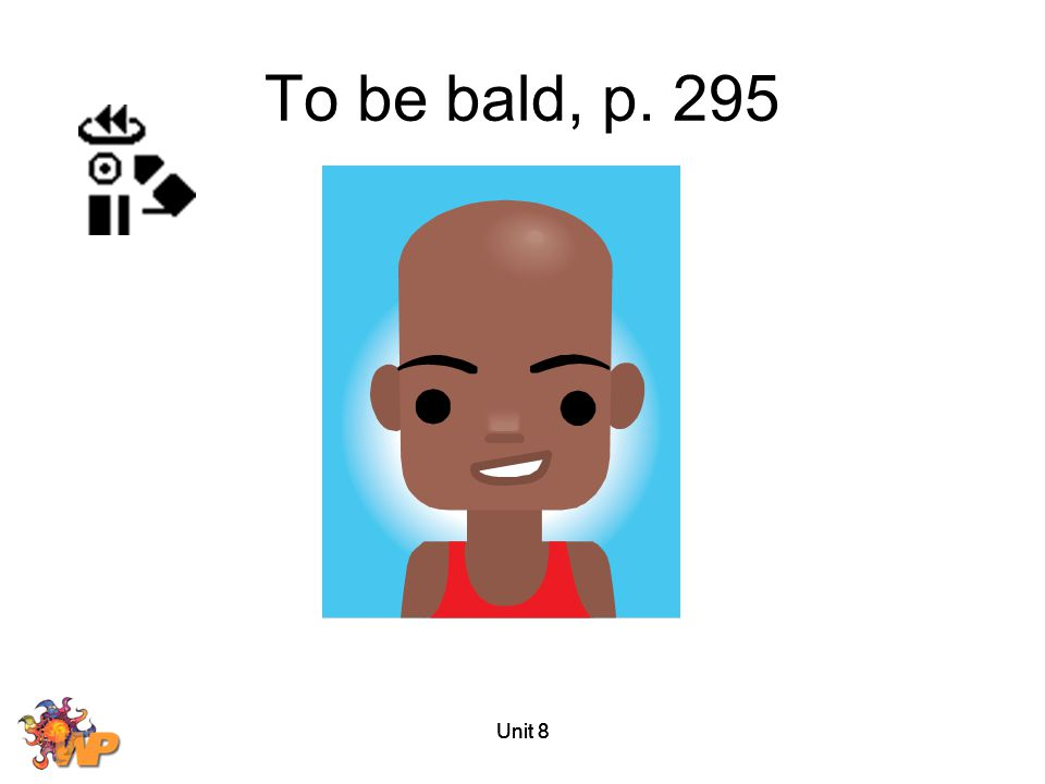 Unit 8 To be bald, p. 295