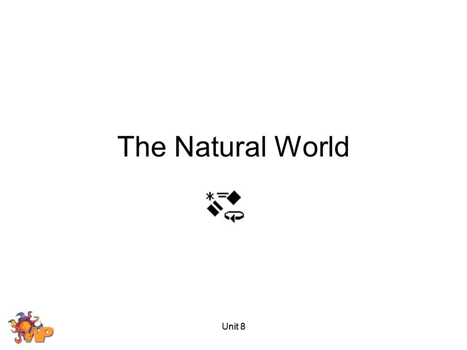 Unit 8 The Natural World Unit 8