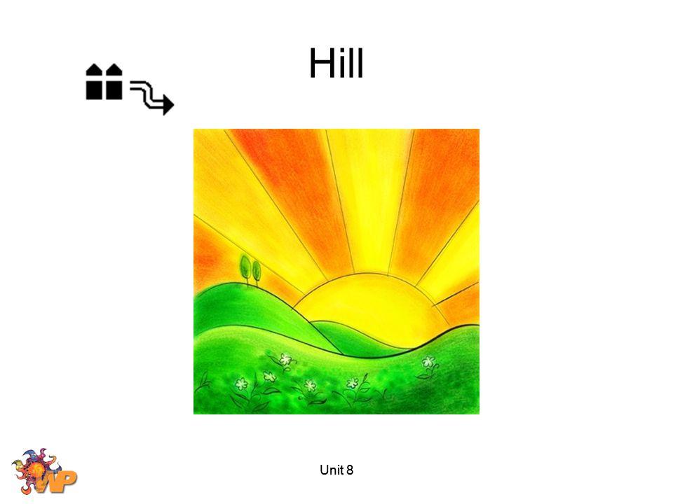 Hill Unit 8