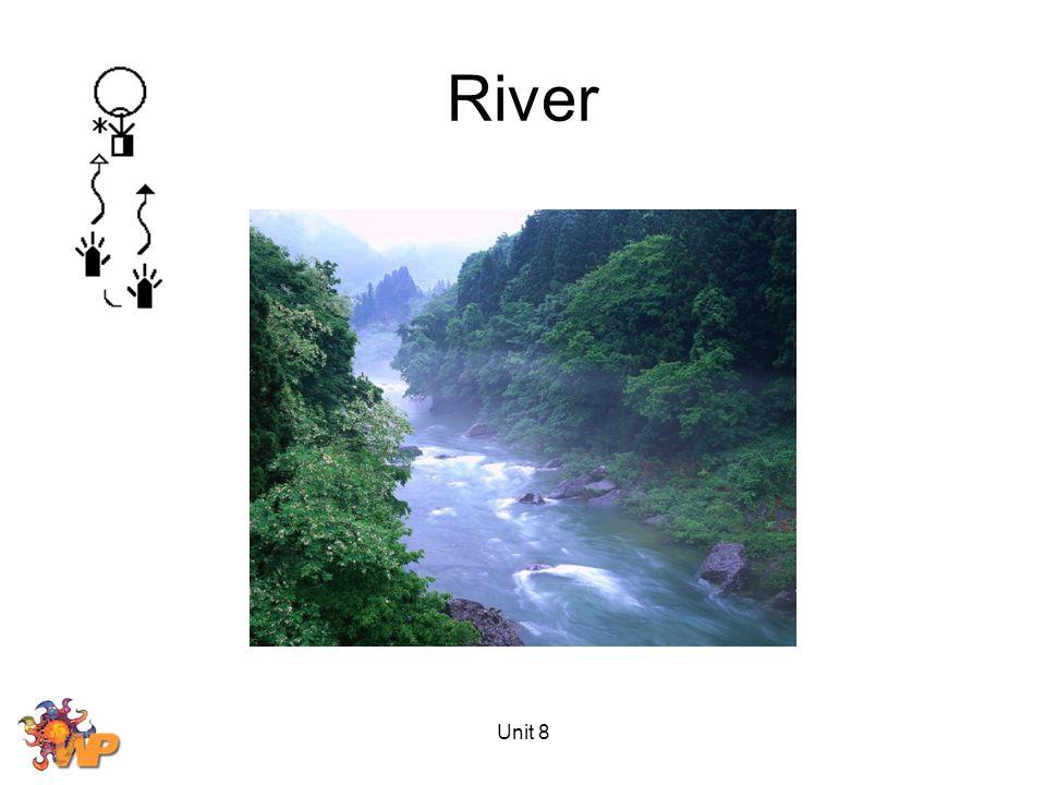 Unit 8 River
