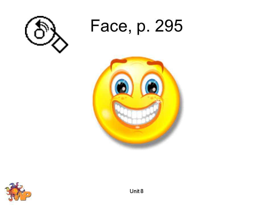 Unit 8 Face, p. 295